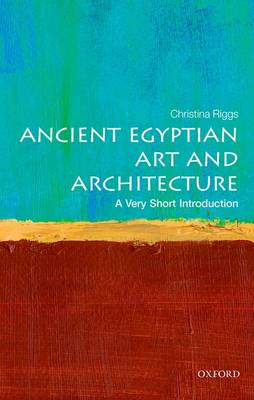 Ancient Egyptian Art and Architecture: A Very Short Introduction - Very Short Introductions (Paperback)