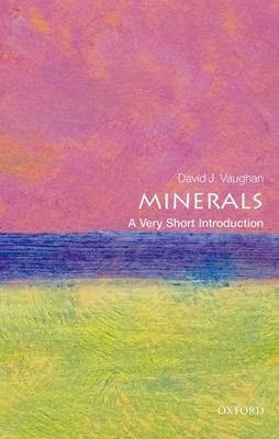 Minerals: A Very Short Introduction - Very Short Introductions (Paperback)