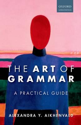 The Art of Grammar: A Practical Guide (Hardback)