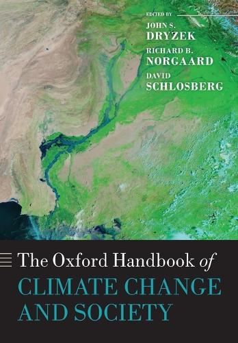 The Oxford Handbook of Climate Change and Society - Oxford Handbooks (Paperback)