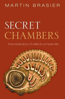 Secret Chambers: The inside story of cells and complex life (Paperback)