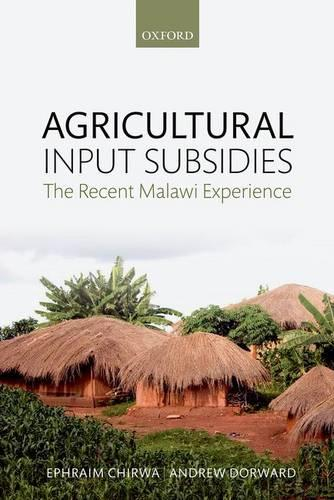 Agricultural Input Subsidies: The Recent Malawi Experience (Hardback)