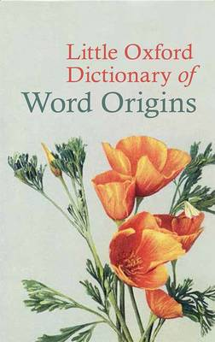 Little Oxford Dictionary of Word Origins (Hardback)
