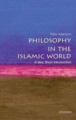 Philosophy in the Islamic World: A Very Short Introduction - Very Short Introductions (Paperback)