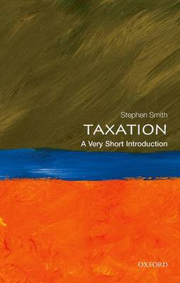 Taxation: A Very Short Introduction - Very Short Introductions (Paperback)