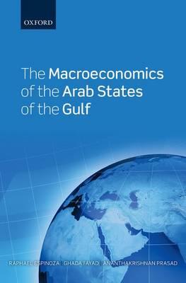 The Macroeconomics of the Arab States of the Gulf (Hardback)