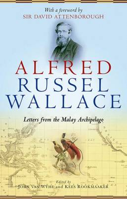 Alfred Russel Wallace: Letters from the Malay Archipelago (Paperback)
