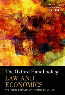 The Oxford Handbook of Law and Economics: Volume 2: Private and Commercial Law - Oxford Handbooks in Economics (Hardback)