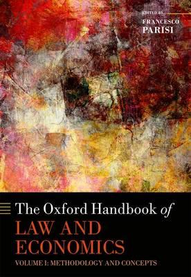 The Oxford Handbook of Law and Economics: Volume 1: Methodology and Concepts - Oxford Handbooks in Economics (Hardback)
