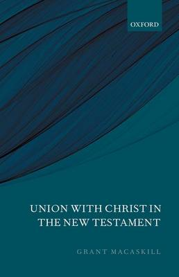 Union with Christ in the New Testament (Hardback)
