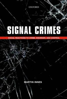 Signal Crimes: Social Reactions to Crime, Disorder, and Control (Paperback)