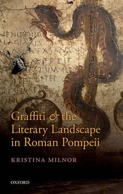 Graffiti and the Literary Landscape in Roman Pompeii (Hardback)