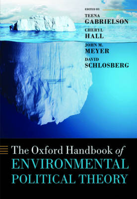 The Oxford Handbook of Environmental Political Theory - Oxford Handbooks (Hardback)