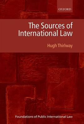 The Sources of International Law - Foundations of Public International Law (Hardback)
