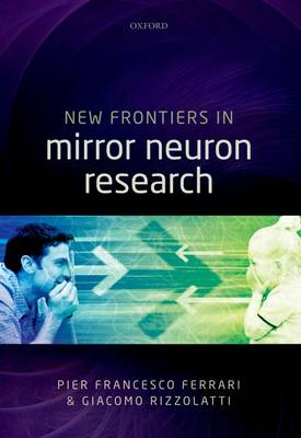New Frontiers in Mirror Neurons Research (Hardback)