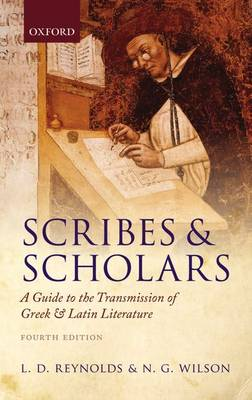 Scribes and Scholars: A Guide to the Transmission of Greek and Latin Literature (Paperback)