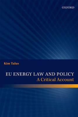 EU Energy Law and Policy: A Critical Account (Hardback)