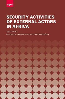 The Security Activities of External Actors in Africa - SIPRI Monographs (Hardback)
