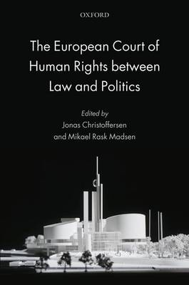 The European Court of Human Rights between Law and Politics (Paperback)