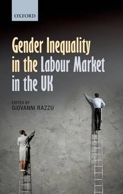 Gender Inequality in the Labour Market in the UK (Hardback)