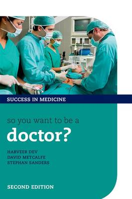 So you want to be a doctor?: The ultimate guide to getting into medical school - Success In Medicine (Paperback)