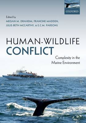 Human-Wildlife Conflict: Complexity in the Marine Environment (Paperback)