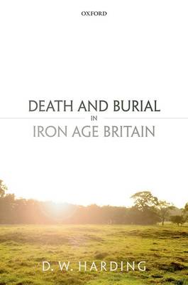 Death and Burial in Iron Age Britain (Hardback)