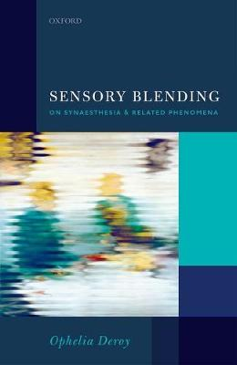 Sensory Blending: On Synaesthesia and related phenomena (Hardback)