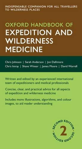 Oxford Handbook of Expedition and Wilderness Medicine - Oxford Medical Handbooks (Paperback)