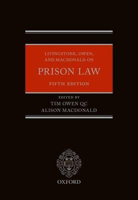 Livingstone, Owen, and Macdonald on Prison Law (Hardback)