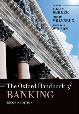 The Oxford Handbook of Banking, Second Edition - Oxford Handbooks (Hardback)