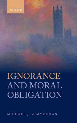 Ignorance and Moral Obligation (Hardback)