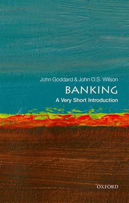 Banking: A Very Short Introduction - Very Short Introductions (Paperback)