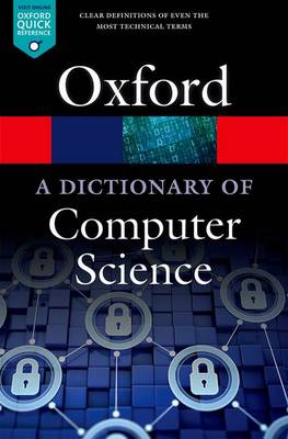 A Dictionary of Computer Science - Oxford Quick Reference (Paperback)