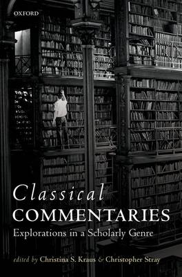 Classical Commentaries: Explorations in a Scholarly Genre (Hardback)