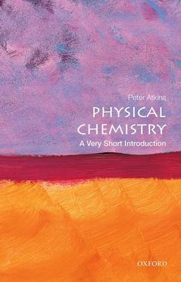 Physical Chemistry: A Very Short Introduction - Very Short Introductions (Paperback)