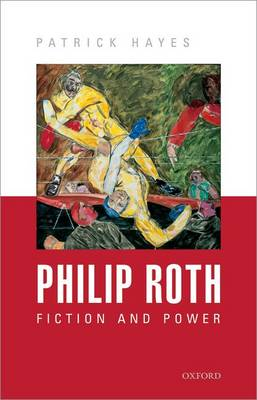 Philip Roth: Fiction and Power (Hardback)