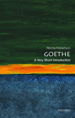 Goethe: A Very Short Introduction - Very Short Introductions (Paperback)