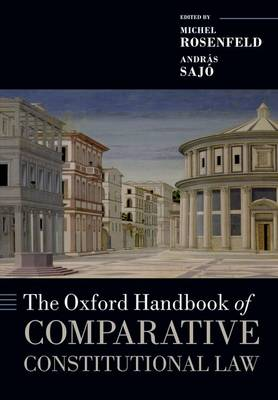 The Oxford Handbook of Comparative Constitutional Law - Oxford Handbooks (Paperback)