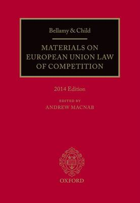 Bellamy & Child: Materials on European Union Law of Competition 2014 (Paperback)