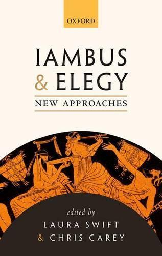 Iambus and Elegy: New Approaches (Hardback)