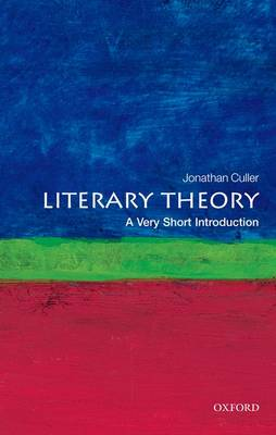 Literary Theory: A Very Short Introduction - Very Short Introductions (Paperback)