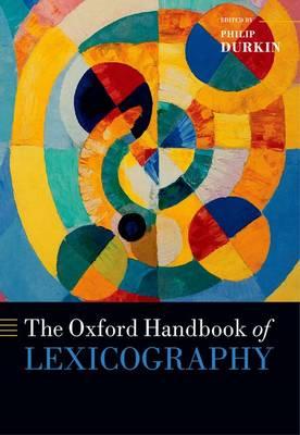 The Oxford Handbook of Lexicography - Oxford Handbooks (Hardback)