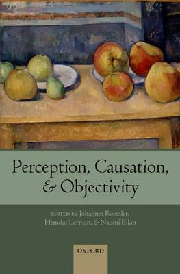 Perception, Causation, and Objectivity - Consciousness & Self-Consciousness Series (Paperback)