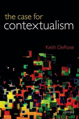 The Case for Contextualism: Knowledge, Skepticism, and Context, Vol. 1 (Paperback)