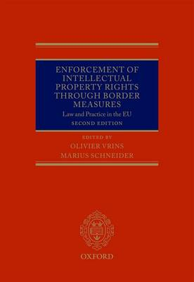 Enforcement of Intellectual Property Rights through Border Measures: Law and Practice in the EU (Hardback)