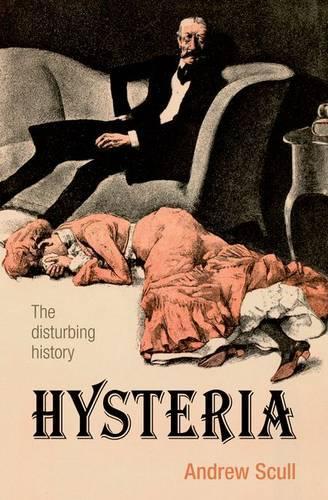 Hysteria: The disturbing history (Paperback)