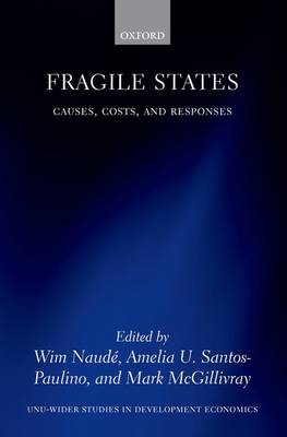 Fragile States: Causes, Costs, and Responses - WIDER Studies in Development Economics (Hardback)