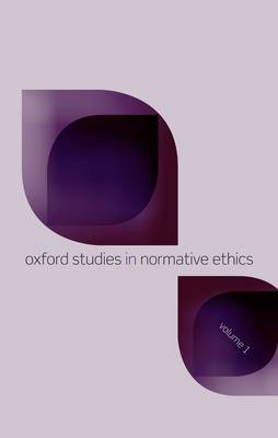 Oxford Studies in Normative Ethics, Volume 1 - Oxford Studies In Normative Ethics (Paperback)
