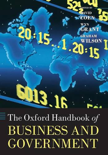 The Oxford Handbook of Business and Government - Oxford Handbooks (Paperback)